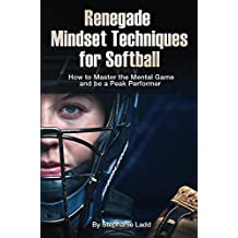 Renegade Mindset Techniques for Softball