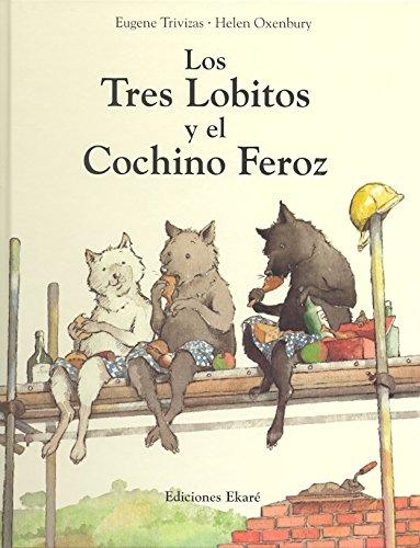 Tres lobitos y el cochinito feroz (Spanish Edition) [Eugene Trivizas] (Tapa Dura)
