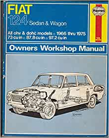 Fiat 124 Sedan and Wagon : All Ohv and Dohc Models, 1966