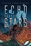 Echo Through the Stars (The Echo Series Book 1)
