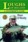Loughs of Ireland, Peter O'Reilly, 1873674724