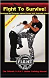 Fight To Survive!: Hardcore Self Defense Against