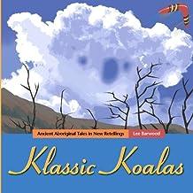 Klassic Koalas: Ancient Aboriginal Tales in New Retellings