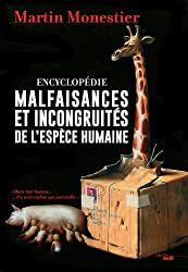 Malfaisances et incongruités de l'espèce humaine