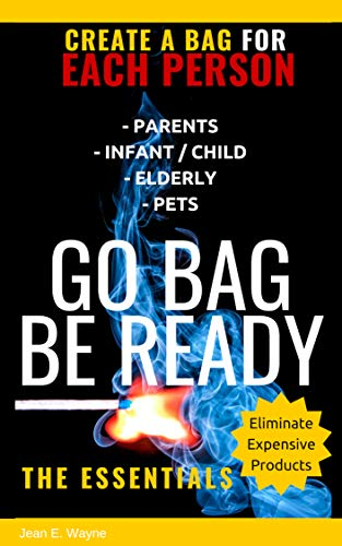 GO BAG:  TO BUG OUT  Life Saving Tips. Be Ready For Any Emergency: Lists for: Adults, Infants, Toddlers,  Seniors, Disabled, Pets, Auto - English Skills Book