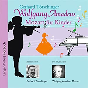 Wolfgang Amadeus Mozart für Kinder Hörbuch