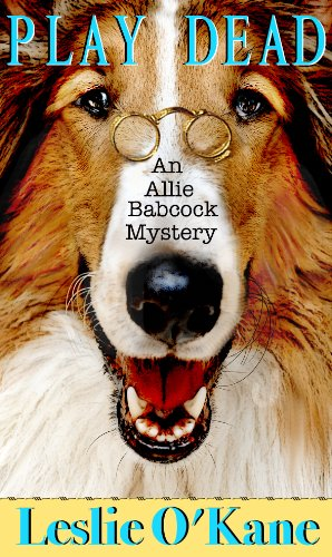 Play Dead (Allie Babcock Mystery Book 1)