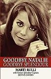 Goodbye Natalie, Goodbye Splendour, Marti Rulli and Dennis Davern, 1617562467
