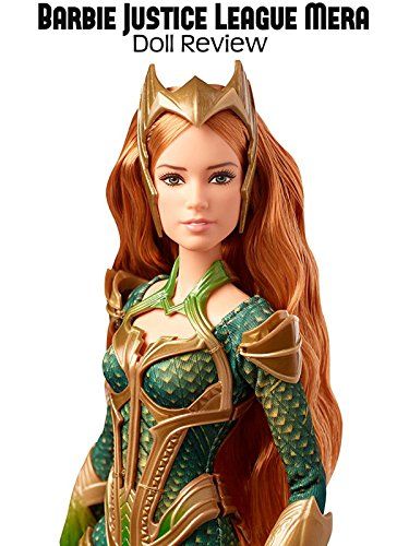 Review: Barbie Justice League Mera Doll Review