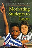 Motivating Students to Learn, Jere E. Brophy, 0070081980