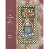 Best Soup Recipes - Tear Soup: A Recipe for Healing After Loss Review