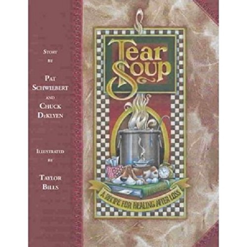 - Tear Soup: A Recipe for Healing After Loss