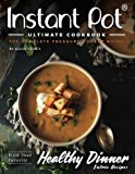 Instant Pot Ultimate CookBook - 2nd Edition: The Complete Pressure Cooker Guide - Delicious and Healthy Instant Pot Recipes