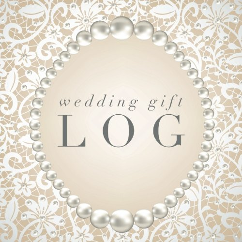 "Wedding Gift Log: Bridal Shower, Bachelorette Hen Party, Birthday  Registry and Other Celebrations, Recorder, Organizer, Record Keepsake | 8.25""x ... Details (Personal Organization) (Volume 19)"