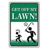 Get Off My Lawn Aluminum Metal Sign 12 x 8 by KPSheng
