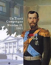 Un Tsar à Compiègne, Nicolas II, 1901