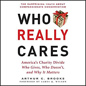 Amazon who really cares the surprising truth about amazon who really cares the surprising truth about compassionate conservatism audible audio edition arthur c brooks dennis holland fandeluxe Choice Image
