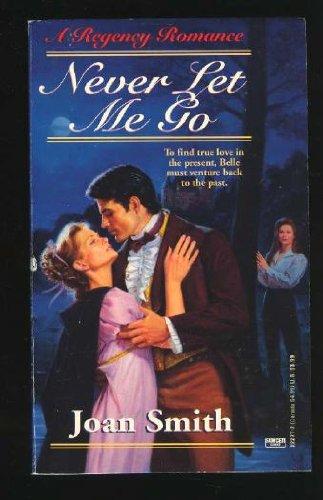 Never Let Me Go (A Regency Romance)