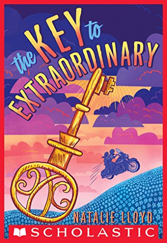 The Key to Extraordinary by [Lloyd, Natalie]