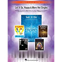 Let It Go, Happy & More Hot Singles Songbook (Pop Piano Hits)