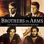 Brothers in Arms: The Kennedys, the Castros, and the Politics of Murder | Gus Russo,Stephen Molton