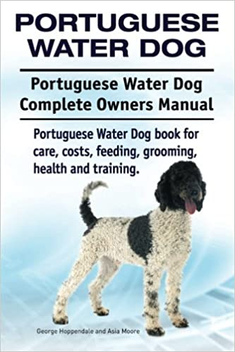 Portuguese Water Dog Portuguese Water Dog Complete Owners Manual