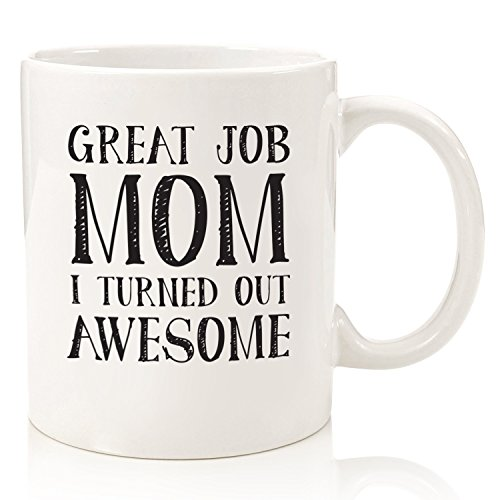 Gifts For Mom - Funny Mug: Great Job Mom - Best Mom Mothers Day Gifts - Unique Gag Gift Idea For Her From Daughter or Son - Cool Birthday Present For a Mother, Women - Fun Novelty Coffee Cup - 11oz]()