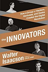 The Innovators: How a Group of Hackers, Geniuses, and Geeks Created the Digital Revolution Hardcover