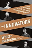 Book cover for The Innovators: How a Group of Hackers, Geniuses, and Geeks Created the Digital Revolution