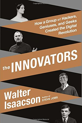 Pdf Engineering The Innovators: How a Group of Hackers, Geniuses, and Geeks Created the Digital Revolution