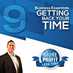 The Essentials of Getting Your Time Back: The Business Essentials Series | John L Millar
