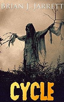 Cycle: A short horror story by [Jarrett, Brian J.]