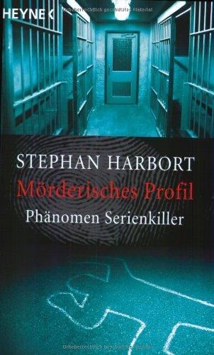 Mörderisches Profil: Phänomen Serienkiller