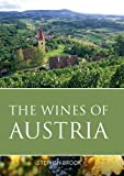 The Wines of Austria 2016 (Classic Wine Library) (The Infinite Ideas Classic Wine Library)