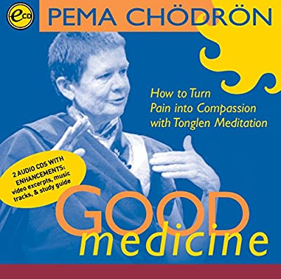 Good Medicine: How to Turn Pain into Compassion with Tonglen Meditation (2 Discs)