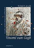 Vincent Van Gogh : Ein Leben Zwischen Kreativität und Krankheit, ARNOLD, 3034862180
