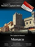 Touring the World's Capital Cities  Monaco: The Capital of Monaco