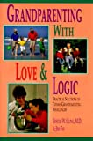 img - for Grandparenting With Love & Logic: Practical Solutions to Today's Grandparenting Challenges by Jim Fay (1994-11-03) book / textbook / text book