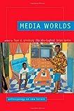 Media Worlds: Anthropology on New Terrain