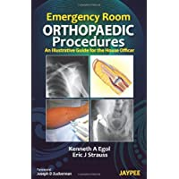 Emergency Room Orthopaedic Procedures :An Illustrative Guide For The House Officer