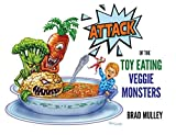 Attack of the Toy Eating Veggie Monsters