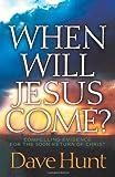 When Will Jesus Come?, Dave Hunt, 0736912487
