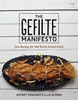 Book Cover: The Gefilte Manifesto: New Recipes for Old World Jewish Foods