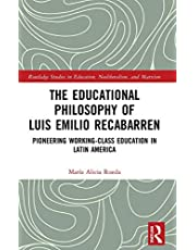 The Educational Philosophy of Luis Emilio Recabarren: Pioneering Working-Class Education in Latin America