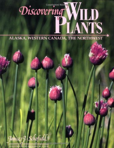 !B.e.s.t Discovering Wild Plants: Alaska, Western Canada, The Northwest [D.O.C]