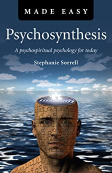 psychosynthesis made simple Rolled up in a ball, he said, made him very easy to push around he complained  that he  assagioli: 'psychosynthesis', turnstone press first published 1965.