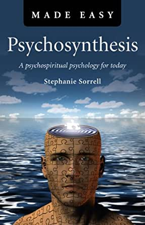 psychosynthesis made easy Get free shipping on psychosynthesis made easy by stephanie sorrell, from worderycom dr roberto assagioli's innovative work, which began in 1n 1910, went beyond his contemporaries, freud.