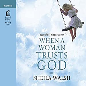 Beautiful Things Happen When a Woman Trusts God Audiobook