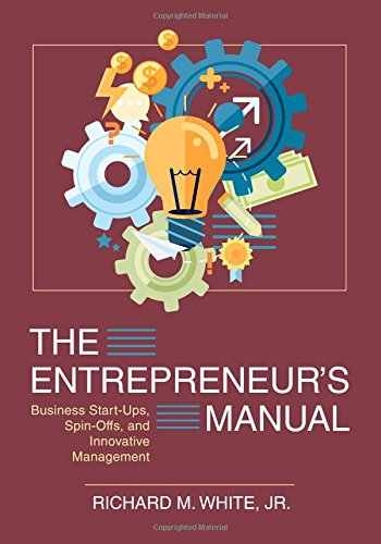 The Entrepreneur's Manual: Business Start-Ups, Spin-Offs, and Innovative Management pdf epub