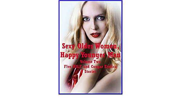 Sexy Older Women, Happy Younger Men Volume Two: Five MILF and Cougar Erotica Stories (English Edition) eBook: Skyler French, Maribeth Simmons, Bree Farsight ...